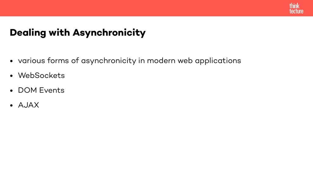 • various forms of asynchronicity in modern web...