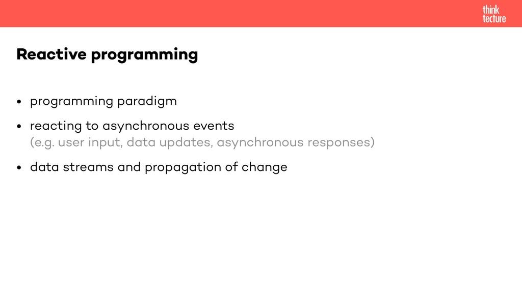 • programming paradigm   • reacting to asynchro...