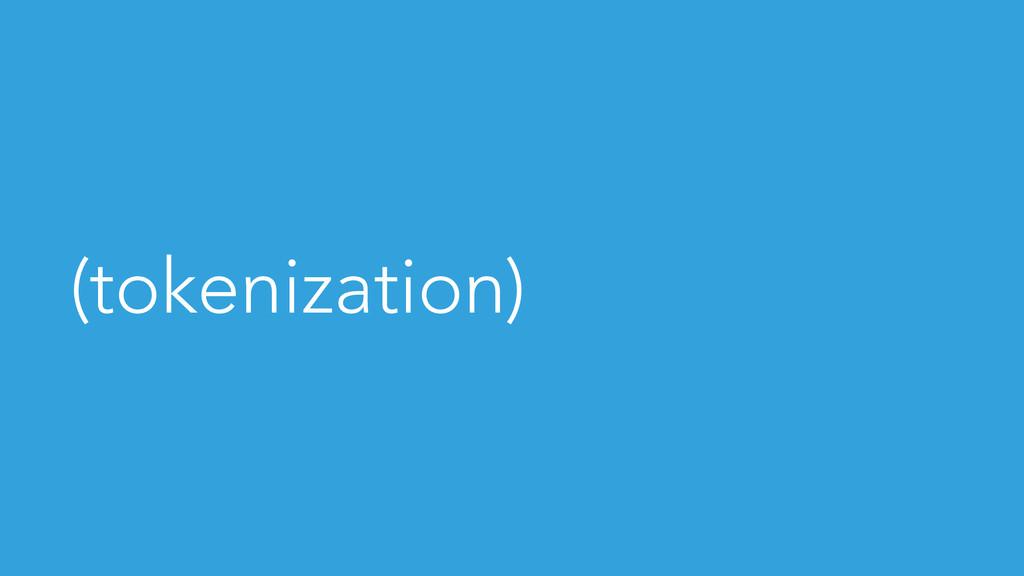 (tokenization)