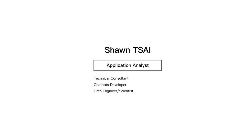 Shawn TSAI Application Analyst Technical Consul...