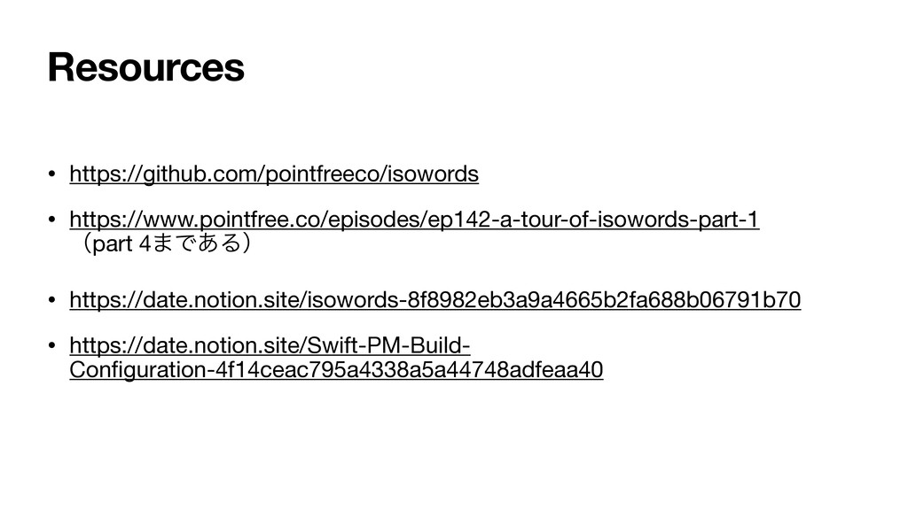 Resources • https://github.com/pointfreeco/isow...
