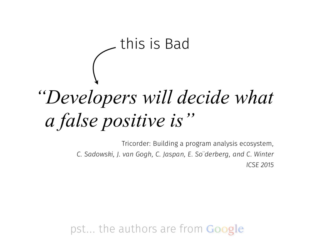 """Developers will decide what a false positive i..."