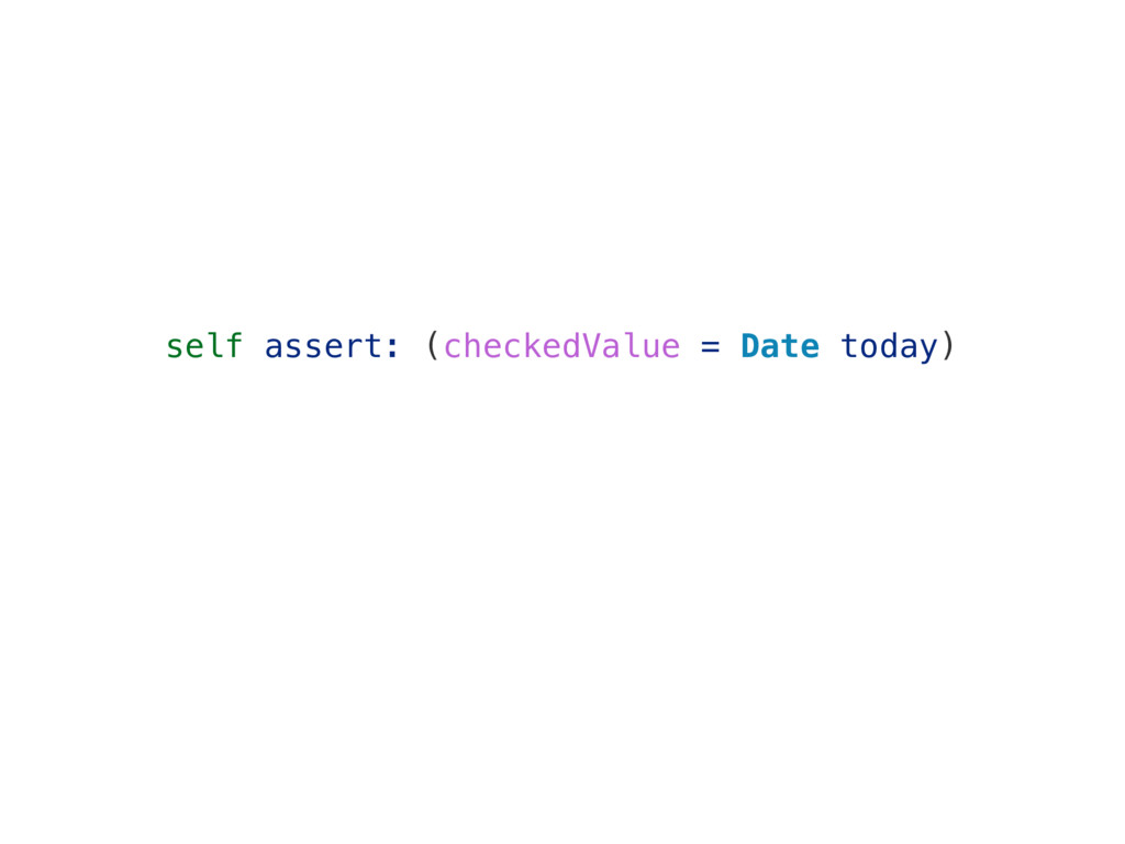 self assert: (checkedValue = Date today)