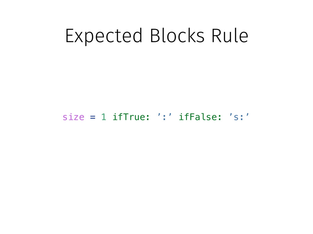 Expected Blocks Rule size = 1 ifTrue: ':' ifFal...
