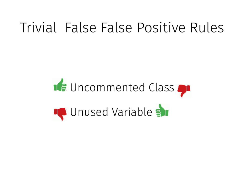 Trivial False False Positive Rules Uncommented ...