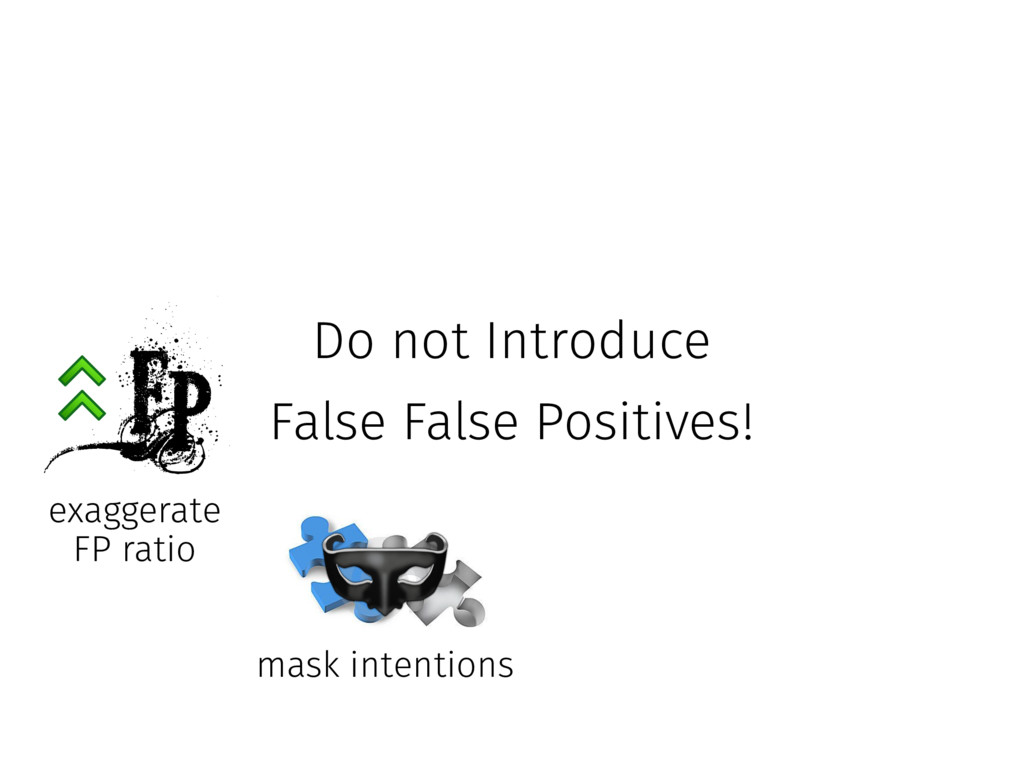 exaggerate FP ratio mask intentions Do not Int...