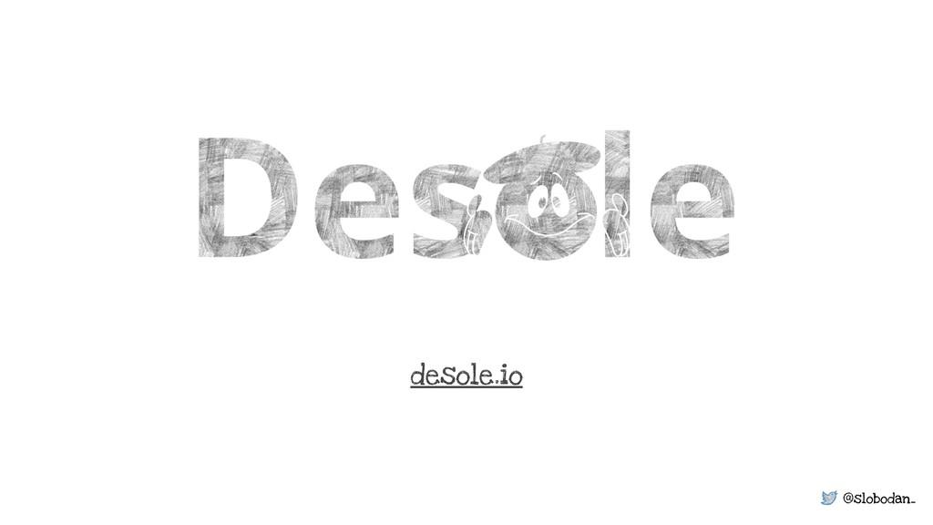 @slobodan_ desole.io