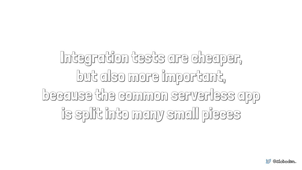 @slobodan_ Integration tests are cheaper, but a...