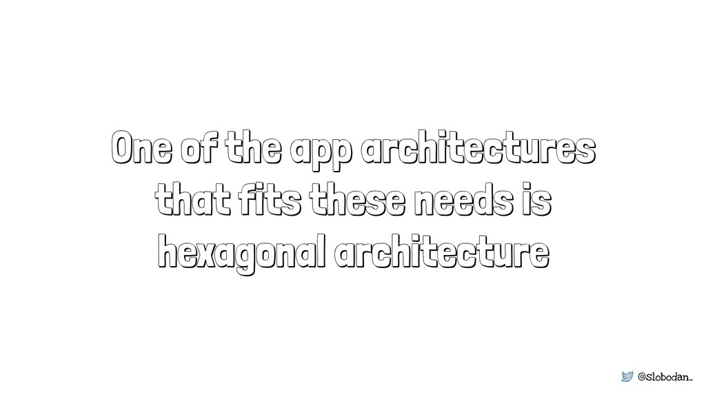 @slobodan_ One of the app architectures that fi...