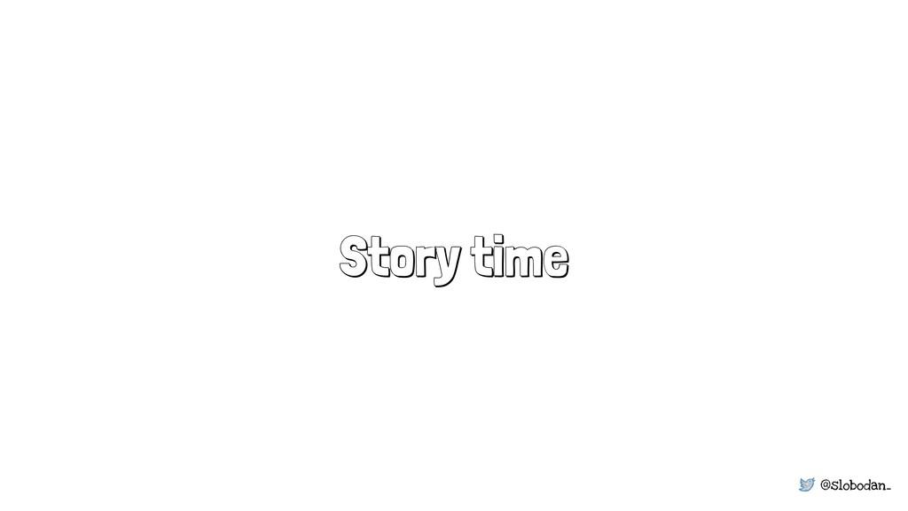 @slobodan_ Story time