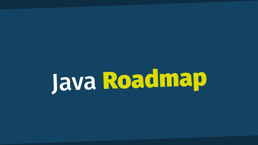 Java Roadmap