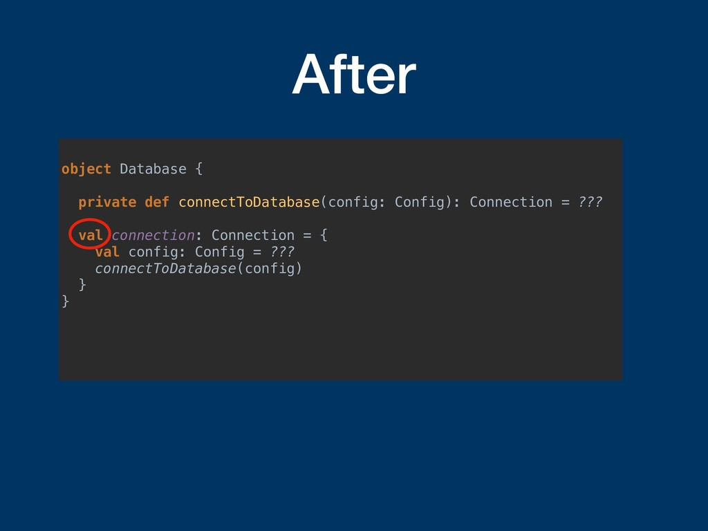 After object Database { private def connectToDa...