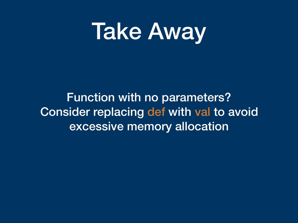 Take Away Function with no parameters? Consider...