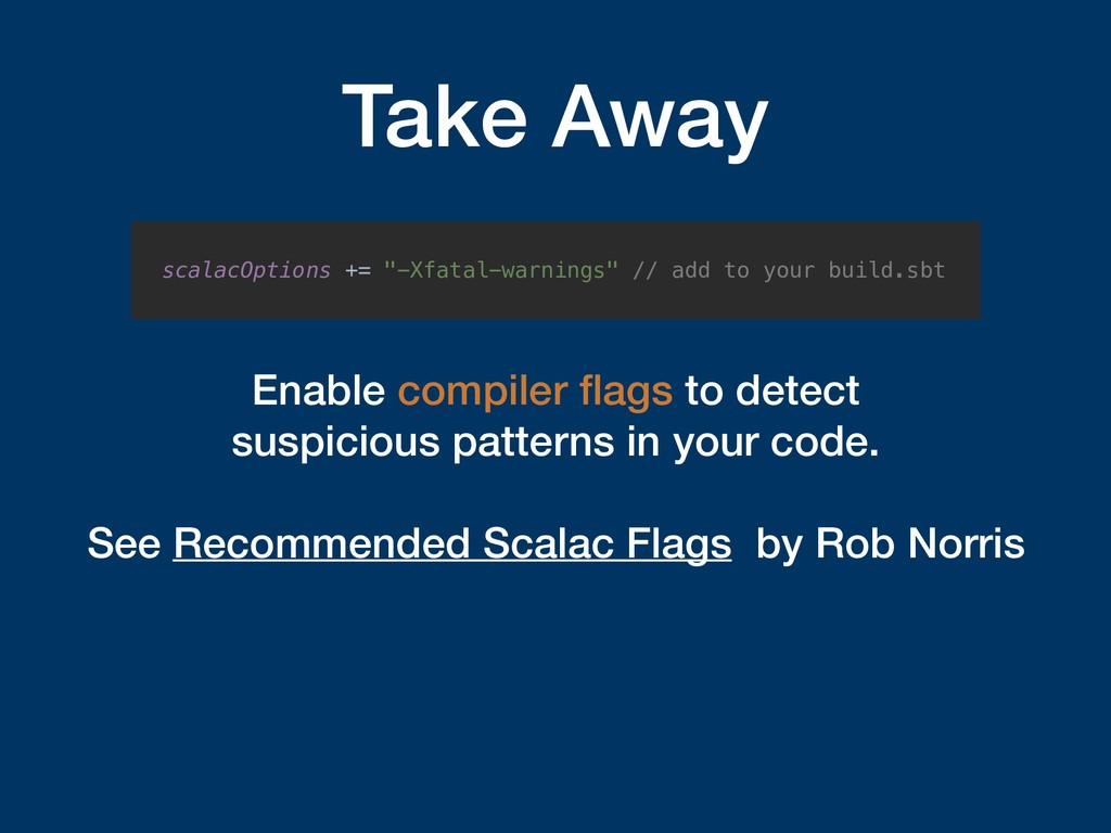 Take Away Enable compiler flags to detect 