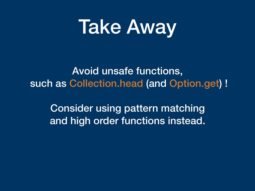 Take Away Avoid unsafe functions, such as Colle...