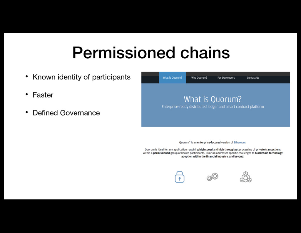 Permissioned chains • Known identity of partici...