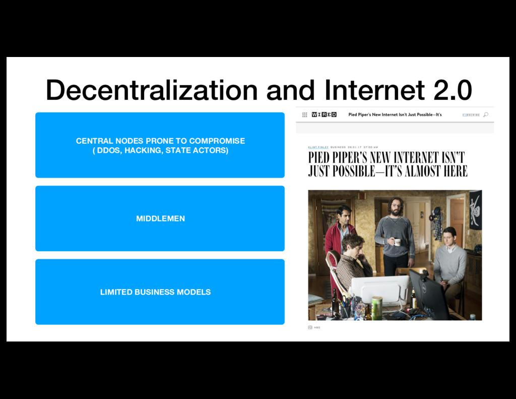 Decentralization and Internet 2.0 CENTRAL NODES...