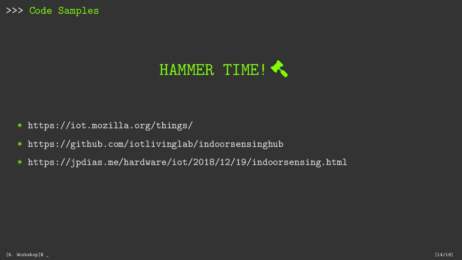 >>> Code Samples HAMMER TIME!  * https://iot.m...
