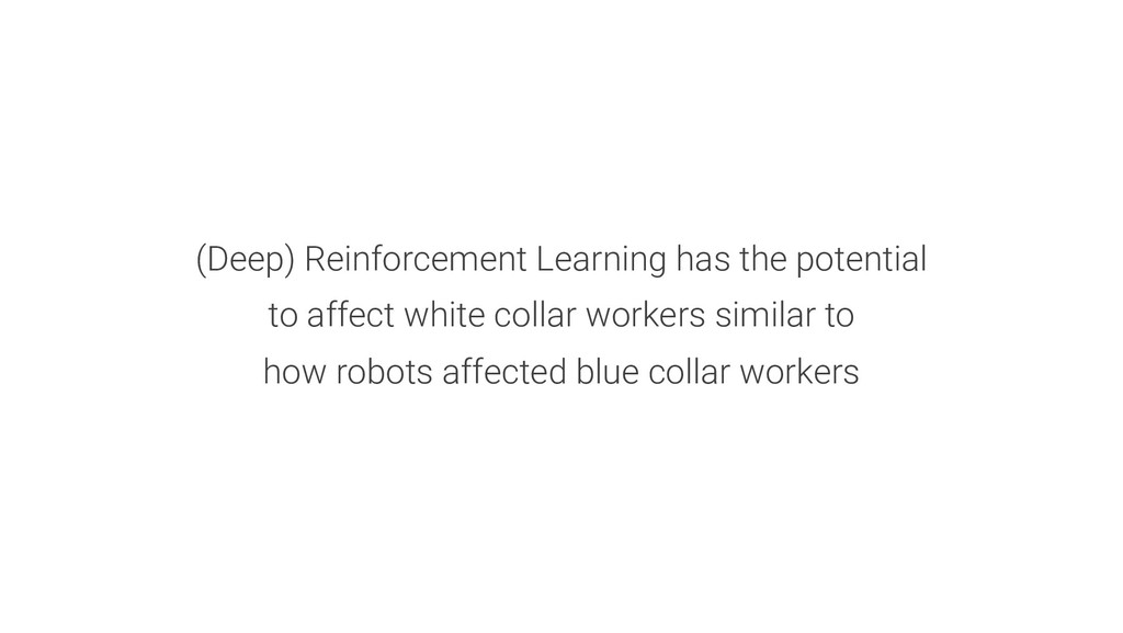 (Deep) Reinforcement Learning has the potential...