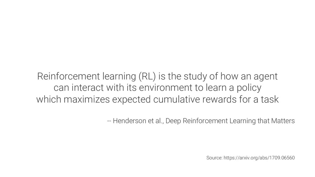 Reinforcement learning (RL) is the study of how...