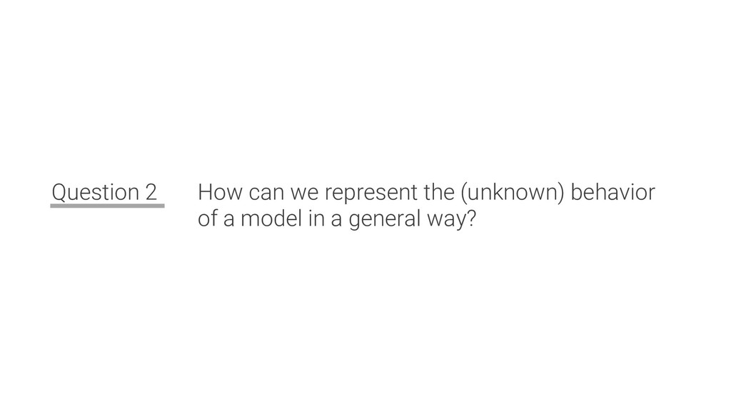 Question 2 How can we represent the (unknown) b...