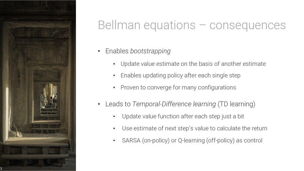 Bellman equations – consequences • Enables boot...