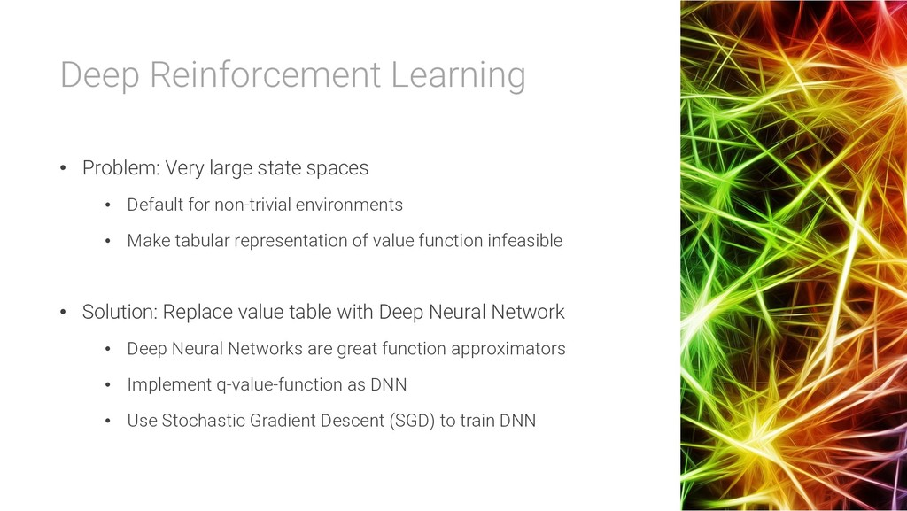 Deep Reinforcement Learning • Problem: Very lar...