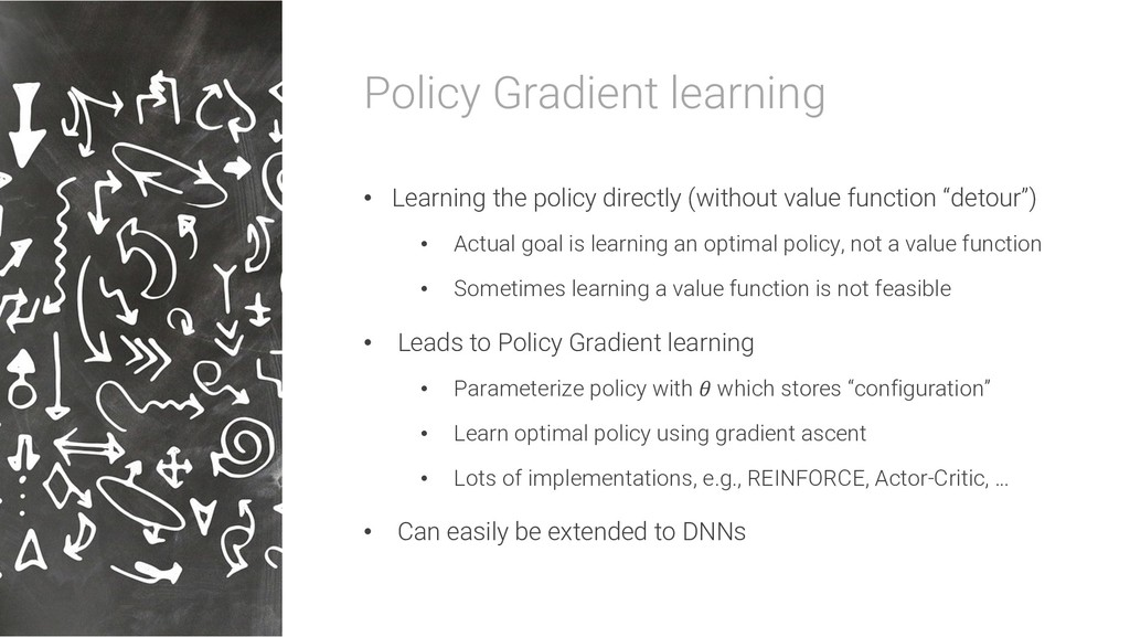 Policy Gradient learning • Learning the policy ...