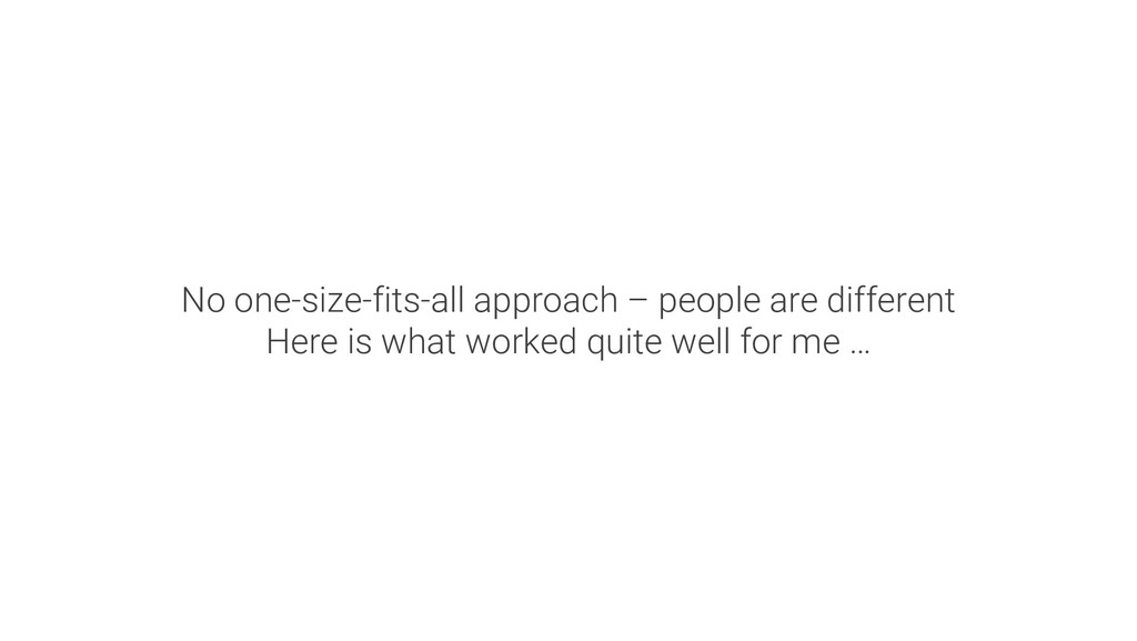 No one-size-fits-all approach – people are diff...
