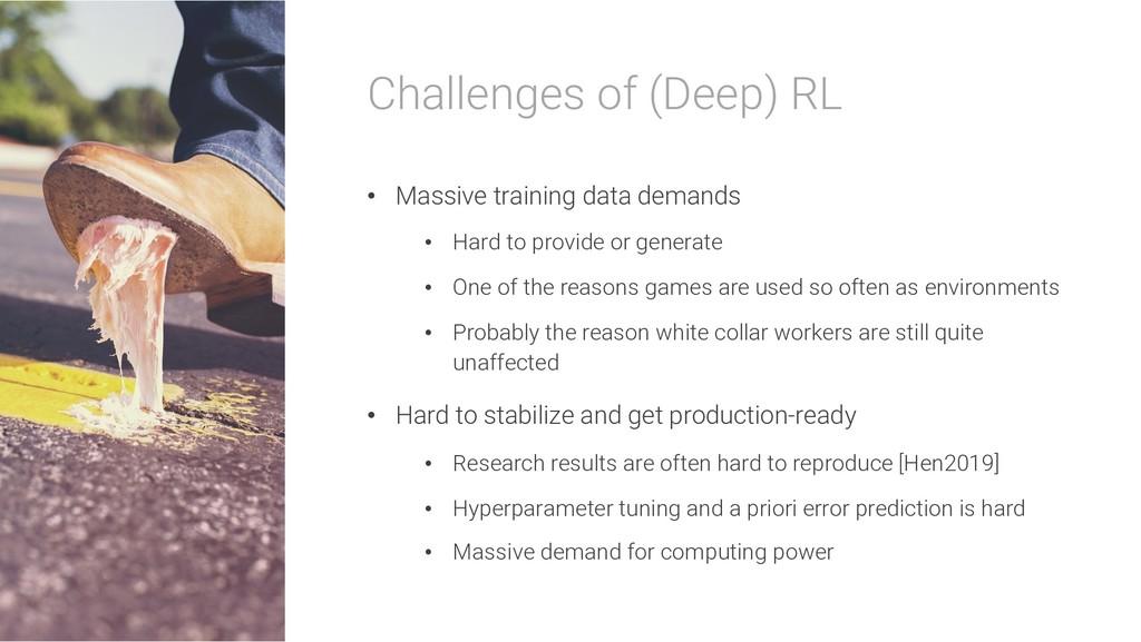 Challenges of (Deep) RL • Massive training data...