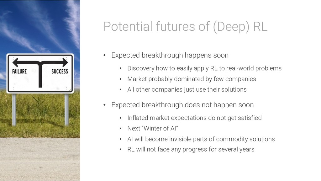 Potential futures of (Deep) RL • Expected break...
