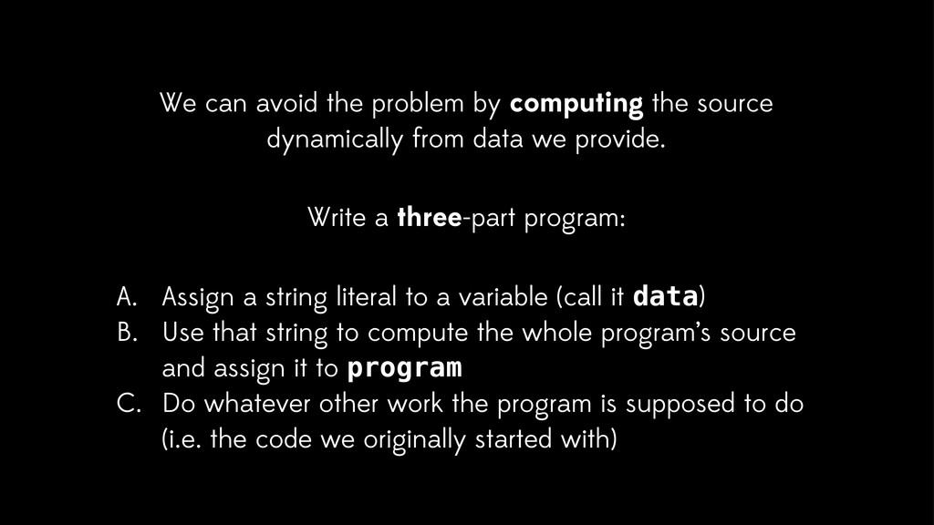 We can avoid the problem by computing the sourc...