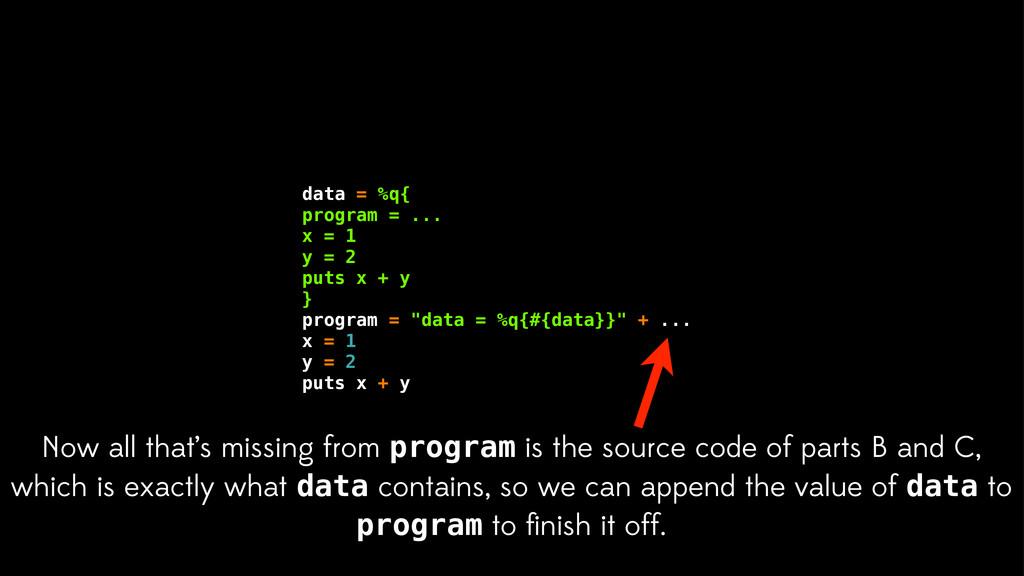 data = %q{ program = ... x = 1 y = 2 puts x + y...