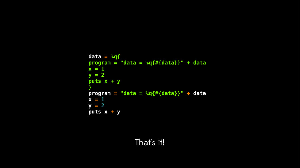 "data = %q{ program = ""data = %q{#{data}}"" + dat..."