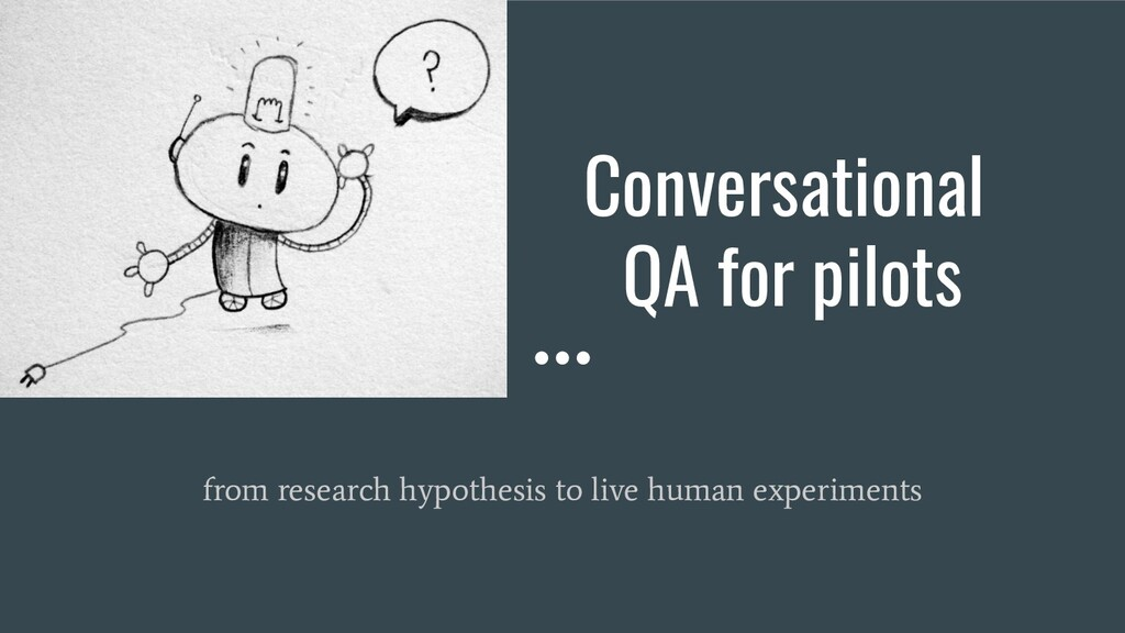 Conversational QA for pilots from research hypo...