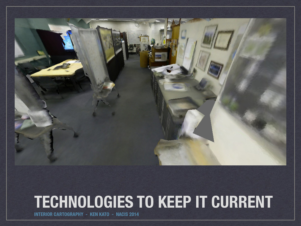 TECHNOLOGIES TO KEEP IT CURRENT INTERIOR CARTOG...