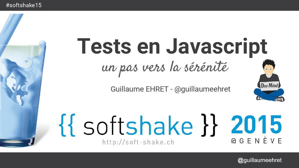 @guillaumeehret #softshake15 Tests en Javascrip...