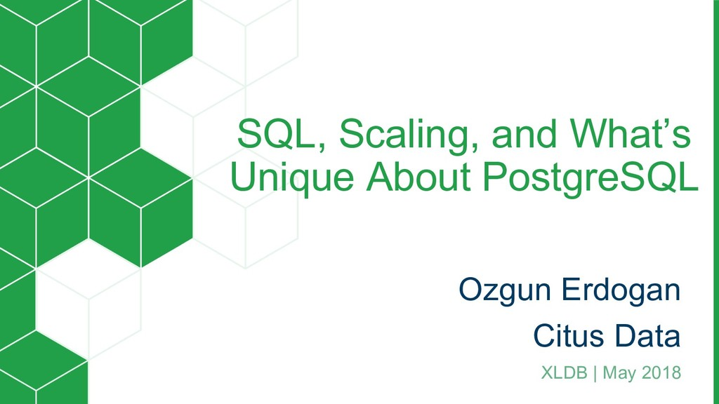 SQL, Scaling, and What's Unique About PostgreSQ...