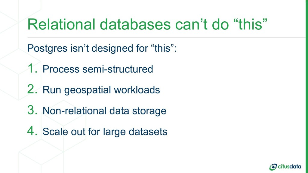 """Relational databases can't do """"this"""" Postgres i..."""