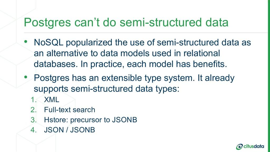 Postgres can't do semi-structured data • NoSQL ...