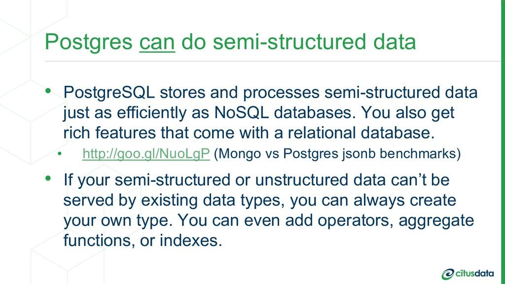 Postgres can do semi-structured data • PostgreS...