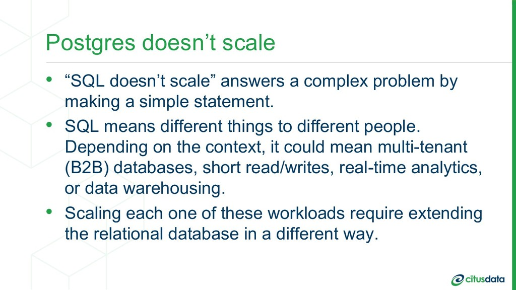 """Postgres doesn't scale • """"SQL doesn't scale"""" an..."""