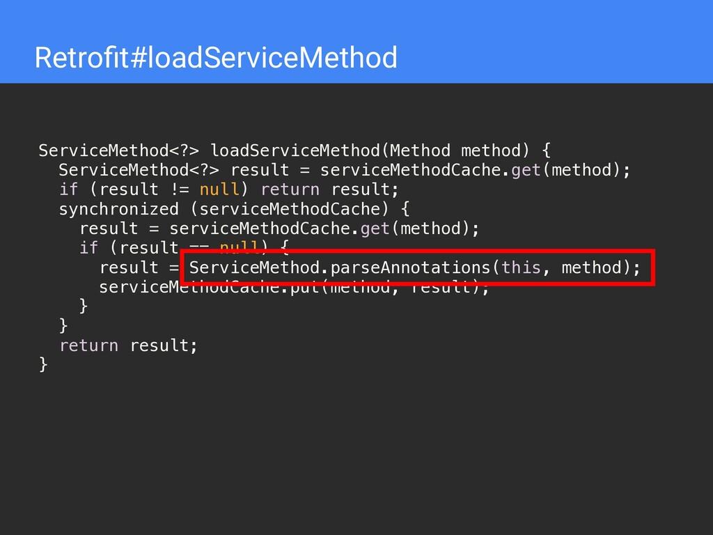 Retrofit#loadServiceMethod ServiceMethod<?> load...
