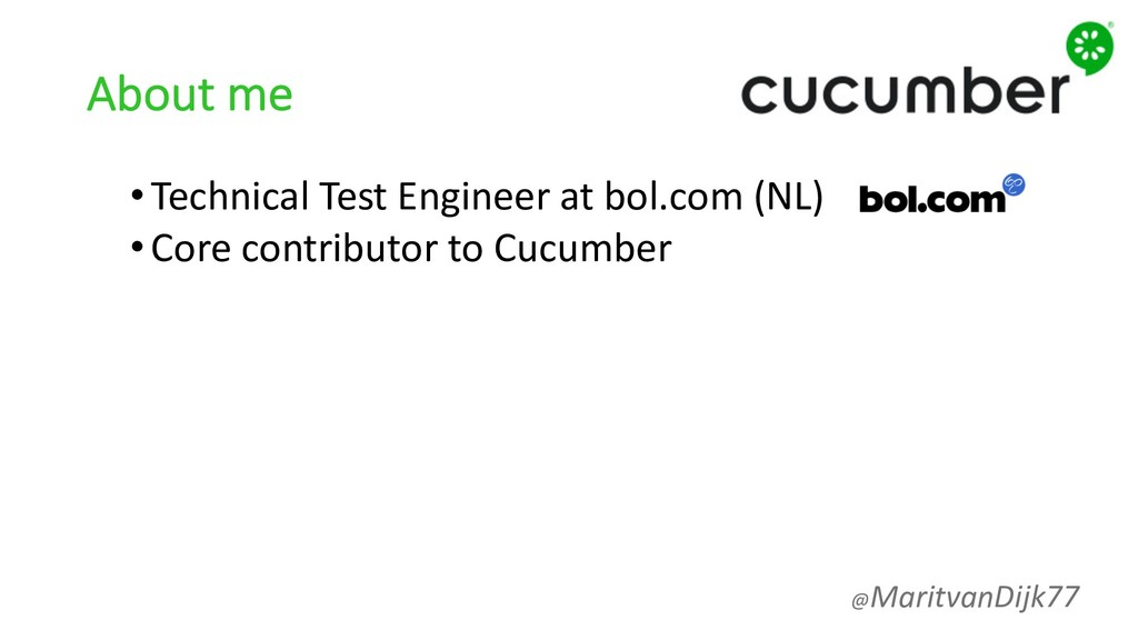 About me •Technical Test Engineer at bol.com (N...