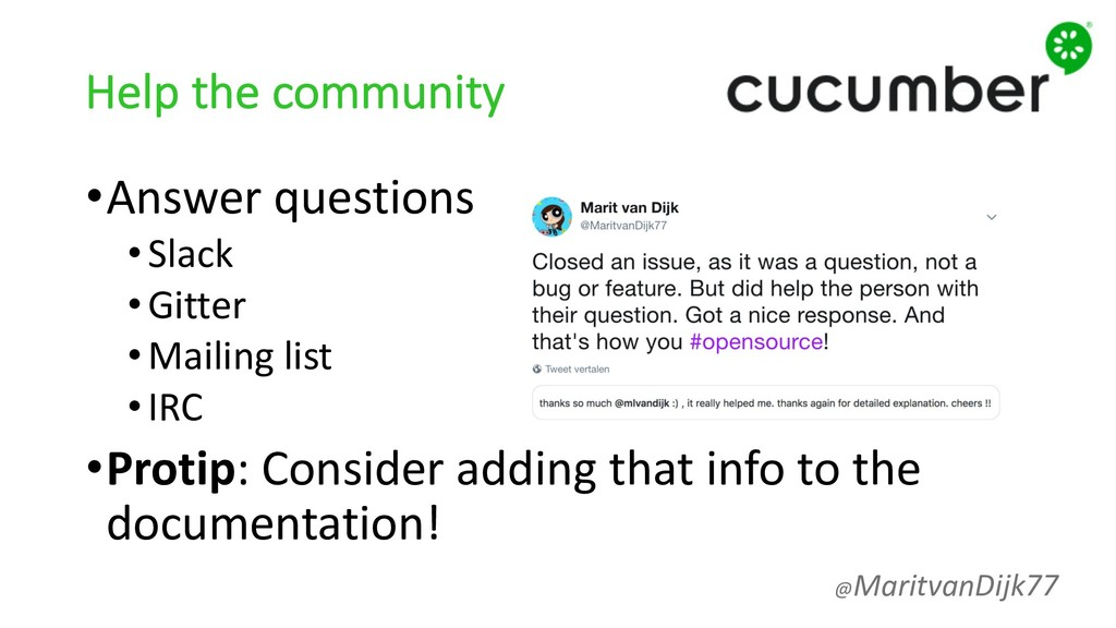 Help the community •Answer questions •Slack •Gi...
