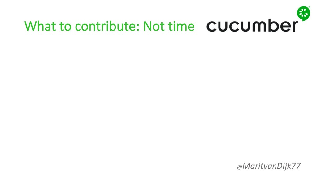 What to contribute: Not time @MaritvanDijk77