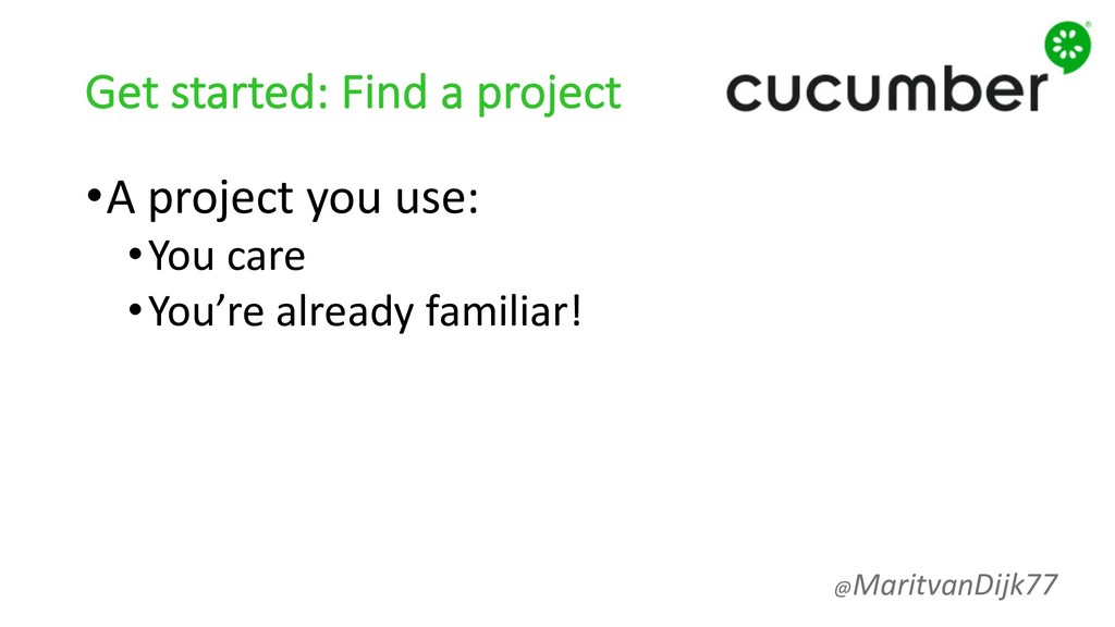 Get started: Find a project •A project you use:...