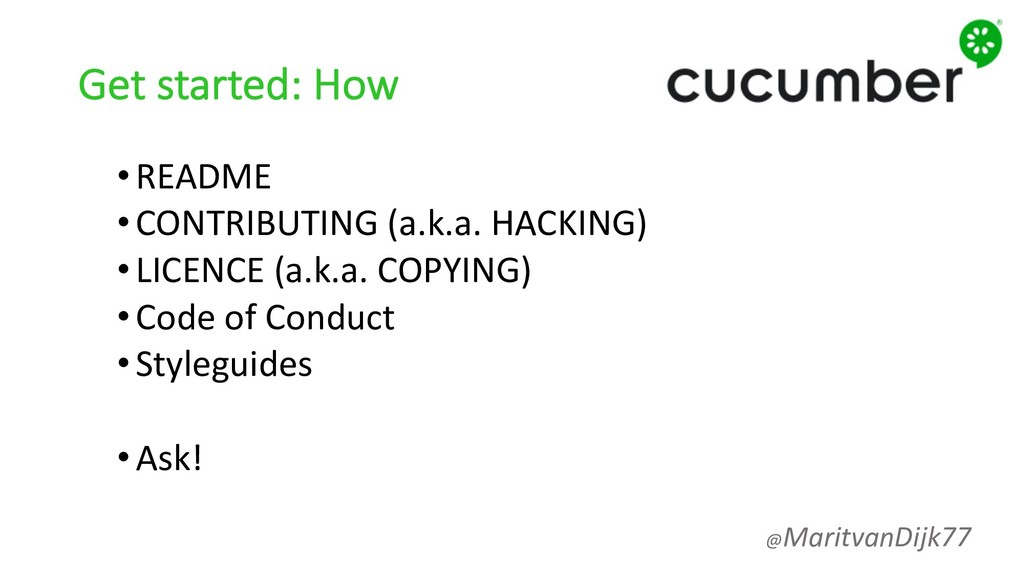 Get started: How •README •CONTRIBUTING (a.k.a. ...