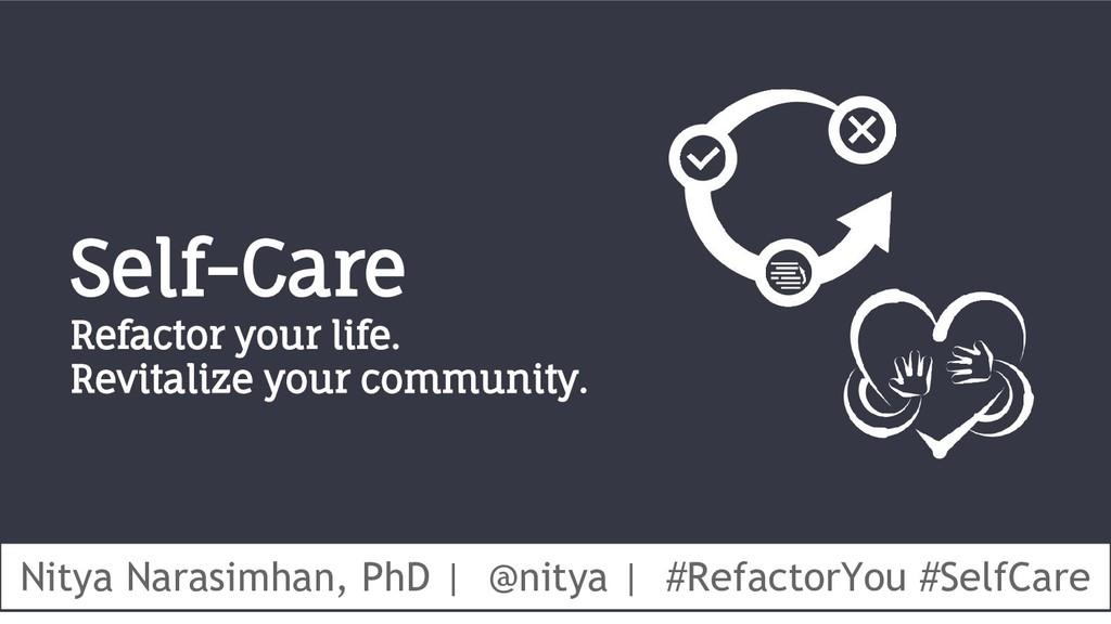 #SelfCare #RefactoringYou @nitya #SelfCare #Ref...