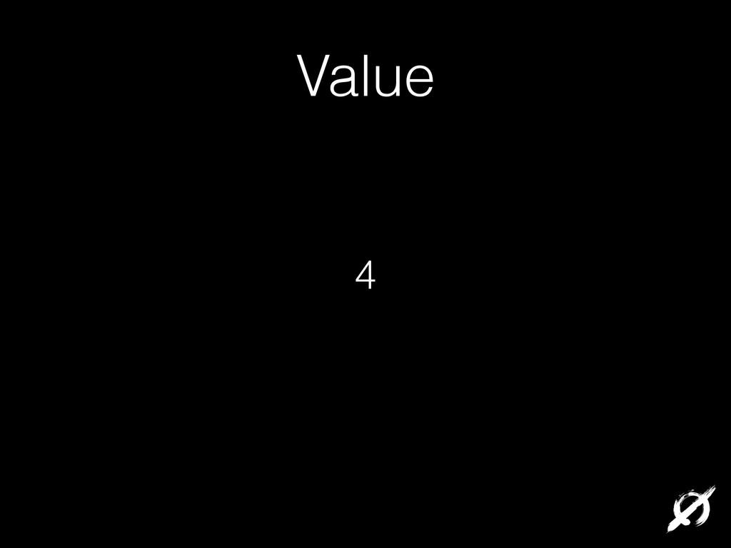 Value 4